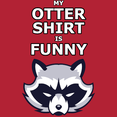 My Otter Shirt is Funny on T-Shirt