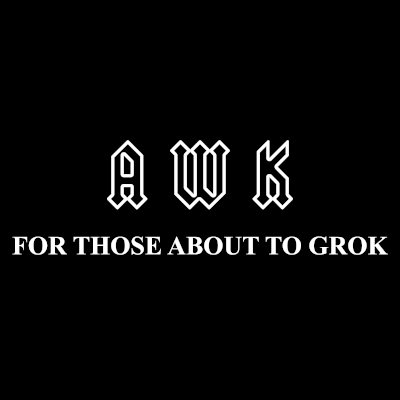 AWK | For Those About To Grok T-Shirt